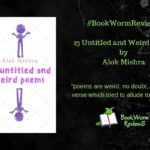13 Untitled and Weird Poems Alok Mishra review