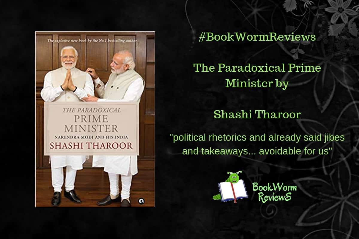 The Paradoxical Prime Minister By Shashi Tharoor Bookworm Reviews